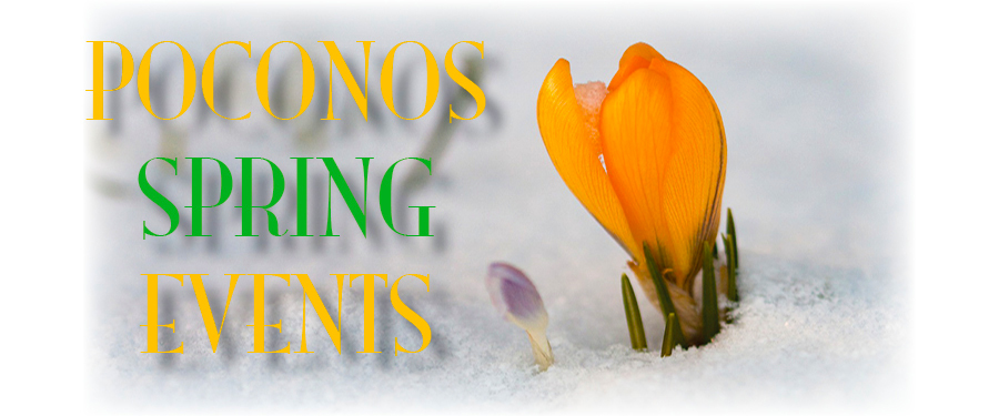 The Best 2019 Spring Events in the Poconos
