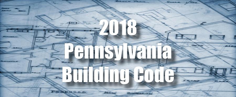 2018-Pennsylvania-Building-Code-Update-Is-Your-Builder-Using-It