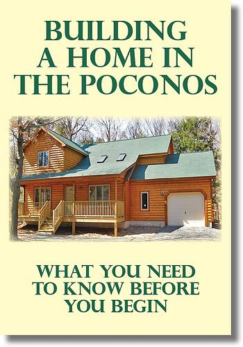 Building a Home in the Poconos: The Complete Guide