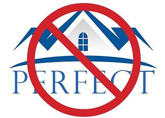 No-Such-Thing-As-a-Perfect-Home-We're-Not-Buying-It!.jpg