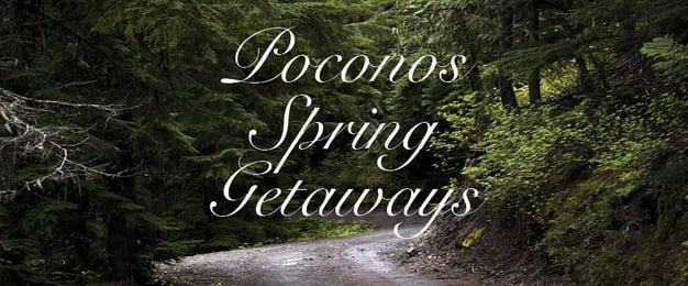 Spring Getaways in the Poconos